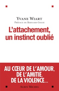 Yvane Wiart - L'attachement, un instinct oublié.