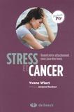 Yvane Wiart - Stress et cancer - Quand notre attachement nous joue des tours.