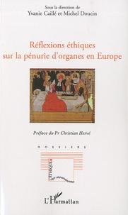 Yvanie Caillé et Michel Doucin - Réflexions éthiques sur la pénurie d'organes en Europe.