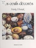 Yvanka Tchumak et  Collectif - Les œufs décorés.