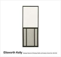 Yve-Alain Bois - Ellsworth Kelly catalogue raisonne of paintings and sculpture.