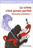 Yveline Beaup et Maurice Leblanc - Nouvelles policières - Tome 1, Le crime n'est jamais parfait.