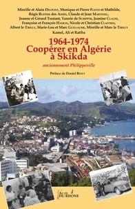 Yveline éditions - Coopérer en Algérie à Skikda - 1964-1974.