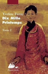 Yveline Féray - Dix mille printemps - Tome 2.