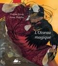 Yveline Féray et Anne Romby - L'Oiseau magique.