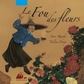 Yveline Féray et Anne Romby - Le Fou des fleurs.