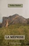 Yveline Gimbert - La méprise.