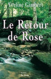 Yveline Gimbert - Le retour de Rose.