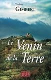 Yveline Gimbert - Le venin de la terre.