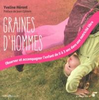 Yveline Héront - Graines d'hommes - Observer et accompagner l'enfant de 0 à 3 ans dans une motricité libre.