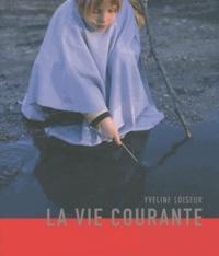 Yveline Loiseur - La vie courante.