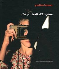 Yveline Loiseur - Le portrait d'Eugène.