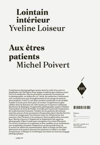 Yveline Loiseur et Michel Poivert - Lointain intérieur - Aux êtres patients.