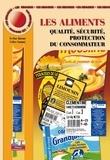Yveline Ravary et Céline Launay - Les aliments - Qualité, sécurité, protection du consommateur.