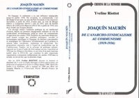 Yveline Riottot - JoaquÂin MaurÂin - De l'anarcho-syndicalisme au communisme, 1919-1936.