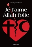 Yveling Rambaud - Je l'aime Allah folie.