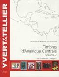 Yvert & Tellier - Catalogue de timbres-poste Amérique Centrale - Volume 2, De Guatemala à Vierges.