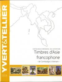 Yvert & Tellier - Catalogue de timbres-poste Asie francophone - Cambodge à Vietnam.