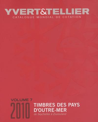 Yvert & Tellier - Catalogue de timbres-poste des Pays d'Outre-mer - Volume 7, Seychelles à Zoulouland.
