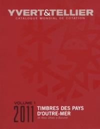 Yvert & Tellier - Catalogue de timbres-poste des Pays d'Outre-mer - Volume 1, Abou Dhabi à Burundi.