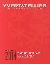 Catalogue de timbres-poste des pays d'outre-mer- Volume 3, Dominique à Guatemala -  Yvert & Tellier |