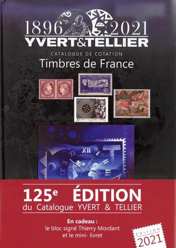 Catalogue de Timbres-Poste ; Tome 1, France (1896-2021). En cadeau le bloc signé Thierry Mordant et le mini-livret  Edition 2021