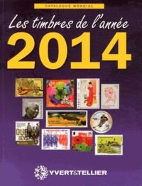 Yvert & Tellier - Catalogue de timbres-poste - Nouveautés mondiales de l'année 2014.