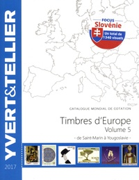 Yvert & Tellier - Catalogue de timbres-postes d'Europe - Volume 5, Saint-Marin à Yougoslavie.