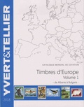 Yvert & Tellier - Catalogue de timbres-postes d'Europe - Volume 1, Albanie à Bulgarie.
