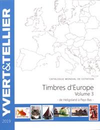 Yvert & Tellier - Catalogue de timbres-postes d'Europe - Volume 3, Héligoland à Pays-Bas.