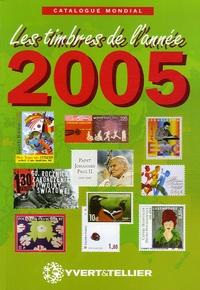 Catalogue mondial des nouveautés 2005- Tous les timbres émis en 2005 -  Yvert & Tellier |