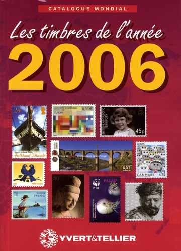 Yvert & Tellier - Catalogue mondial des nouveautés 2006 - Tous les timbres émis en 2006.