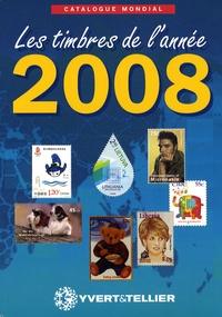 Yvert & Tellier - Catalogue mondial des nouveautés 2008 - Tous les timbres émis en 2008.