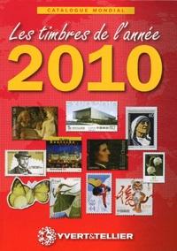 Yvert & Tellier - Catalogue mondial des nouveautés 2010 - Tous les timbres émis en 2010.