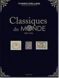 Yvert & Tellier - Classiques du monde 2010 - Tous les timbres du monde de 1849 à 1940.