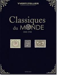 Yvert & Tellier - Classiques du monde - Tous les timbres du monde de 1849 à 1940.