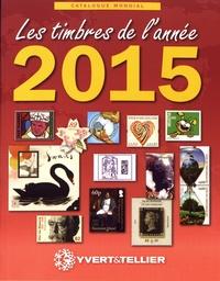 Yvert & Tellier - Les timbres de l'année 2015 - Catalogue de timbres-poste.