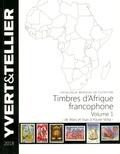 Yvert & Tellier - Timbres d'Afrique francophone Tome 1 : De Afars et Issas à Haute-Volta.