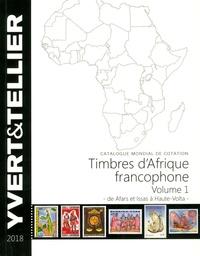 Yvert & Tellier - Timbres d'Afrique francophone - Volume 1, De Afars et Issas à Haute-Volta.