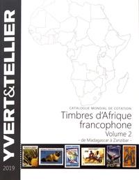 Yvert & Tellier - Timbres d'Afrique francophone - Volume 2, De Madagascar à Zanzibar.