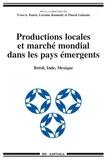 Yves-A Faure et Loraine Kennedy - Productions locales et marché mondial dans les pays émergents - Brésil, Inde, Mexique.