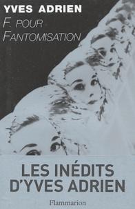 Yves Adrien - F. pour Fantomisation.