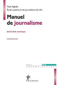 Yves Agnès - Manuel de journalisme - L'écrit et le numérique.