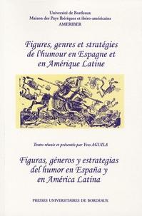 Yves Aguila et Bernal Herrera-Montero - Figures, genres et stratégies de l'humour en Espagne et en Amérique latine - Figuras, géneros y estrategias del homor en Espana y en América latina.