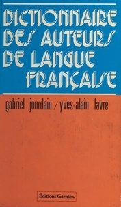 Yves-Alain Favre - Dictionnaire des auteurs de langue française.