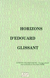 Yves-Alain Favre - Horizons d'Edouard Glissant - Actes du colloque de Pau.