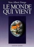 Yves-Albert Dauge - Le monde qui vient.