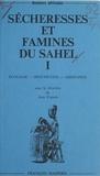 Yves Albouy et Bruno Boulenger - Sécheresses et famines du Sahel (1) - Écologie, dénutrition, assistance.