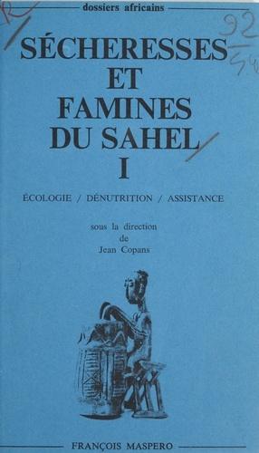 Sécheresses et famines du Sahel (1). Écologie, dénutrition, assistance