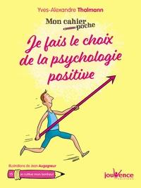 Yves-Alexandre Thalmann - Je fais le choix de la psychologie positive.